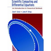 Scientific Computing and Differential Equations by James M. Ortega