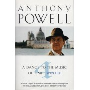 A Dance to the Music of Time: Winter v.4 by Anthony Powell