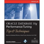 Oracle Database 10g Performance Tuning Tips and Techniques by Richard J. Niemiec