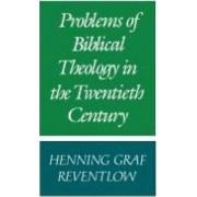Problems of Biblical Theology in the Twentieth Century by Graf Henning Reventlow