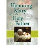 Honoring Mary with the Holy Father by Jaymie Stuart Wolfe