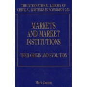 Markets and Market Institutions: Their Origin and Evolution by Mark Casson