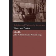 Religion and Violence in South Asia by John Hinnells