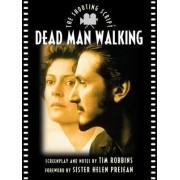Dead Man Walking: the Shooting Script by Tim Robbins