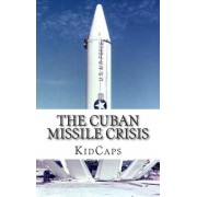 The Cuban Missile Crisis by Kidcaps