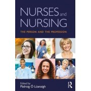 Nurses and Nursing by Padraig O Luanaigh