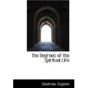 The Degrees of the Spiritual Life by Saudreau Auguste