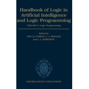 Handbook of Logic in Artificial Intelligence and Logic Programming: Logic Programming Volume 5 by Dov M. Gabbay
