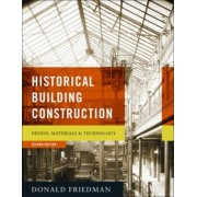 Historical Building Construction by Donald Friedman