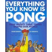 Everything You Know is Pong by Roger Bennett