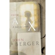 From A to X by John Berger