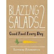 Blazing Salads 2 Good Food Every Day by Lorraine Fitzmaurice