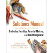 An Introduction to Derivative Securities, Financial Markets, and Risk Management Student Solutions Manual by Robert A Jarrow