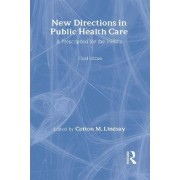 New Directions in Public Health Care by Cotton Mather Lindsay