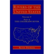 Rivers of the United States: Colorado River v.5 by Ruth Patrick