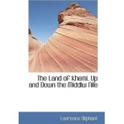 The Land of Khemi. Up and Down the Middlw Nile by Laurence Oliphant