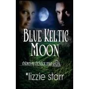 Blue Keltic Moon: Children of the Keltic Triad