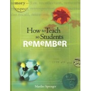 How to Teach So Students Remember by Dr Marilee Sprenger