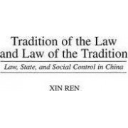 Tradition of the Law and Law of the Tradition by Xin Ren