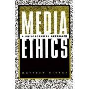 Media Ethics by Matthew Kieran