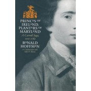 Princes of Ireland, Planters of Maryland by Ronald Hoffman