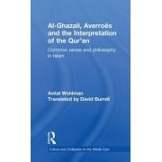 Al-Ghazali, Averroes and the Interpretation of the Qur'an by Avital Wohlman