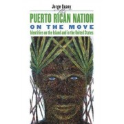 The Puerto Rican Nation on the Move by Jorge Duany