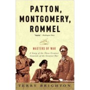 Patton, Montgomery, Rommel by Terry Brighton