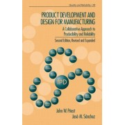 Product Development and Design for Manufacturing by John W. Priest