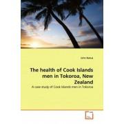 The Health of Cook Islands Men in Tokoroa, New Zealand by John Natua