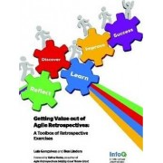 Getting Value Out of Agile Retrospectives - A Toolbox of Retrospective Exercises by Luis Goncalves