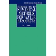 Introduction to Numerical Methods for Water Resources by W.L. Wood
