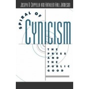 Spiral of Cynicism by Joseph N. Cappella