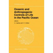 Oceanic and Anthropogenic Controls of Life in the Pacific Ocean by V. I. Ilyichev