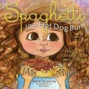 Spaghetti in a Hot Dog Bun by Maria Dismondy