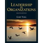 Leadership in Organizations by Gary A. Yukl