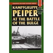 Kampfgruppe Peiper at the Battle of the Bulge by David Cooke