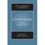 The Cambridge History of Scandinavia by Knut Helle
