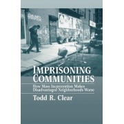 Imprisoning Communities by Todd R. Clear
