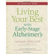 Living Your Best with Early-Stage Alzheimer's by Lisa Snyder