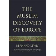 The Muslim Discovery Of Europe by Bernard Lewis