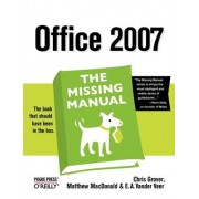 Office 2007 the Missing Manual by Chris Grover