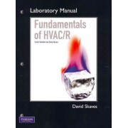 Fundamentals of HVAC/R: Lab Manual by David Skaves