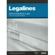 Legalines on Administrative Law, Keyed to Schwartz by Paul Dempsey
