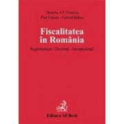 Fiscalitatea in Romania. Reglementare. Doctrina. Jurisprudenta (legat).