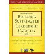 Building Sustainable Leadership Capacity by Alan M. Blankstein