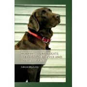 Kodiak ... a Chocolate Labrador Retriever and My Best Friend by Edward John Lesky