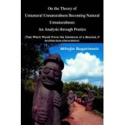 On the Theory of Unnatural Unnaturalness Becoming Natural Unnaturalness by Mihajlo Bugarinovic