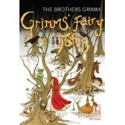 Grimms' Fairy Tales by The Brothers Grimm