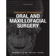 Peterson's Principles of Oral and Maxillofacial Surgery by Miloro